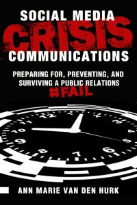 Social Media Crisis Communications, Preparing for Preventing, and Surviving a Public Relations #Fail Cover