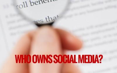Who Owns Social Media?